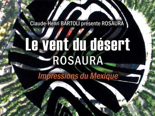 Rosaura / Le vent du désert